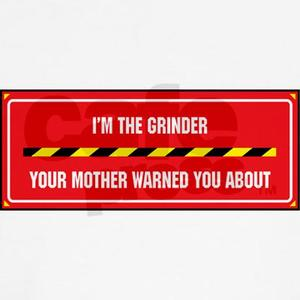 I'm the Grinder